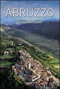 Abruzzo. Una terra da scoprire. Secrets and Treasure - Giovanni Tavano - copertina