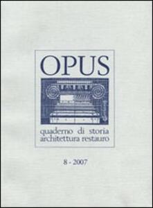 Opus (2007). Quaderno di storia, architettura e restauro. Vol. 8 - copertina