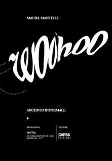 Woohoo. Archivio informale - Maura Mantelli - copertina