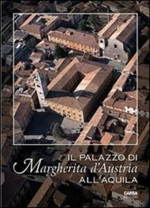 Il palazzo di Margherita d'Austria all'Aquila - copertina