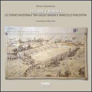 «Ellade e Roma!». Lo stadio nazionale tra Giulio Magni e Marcello Piacentini. Ediz. multilingue