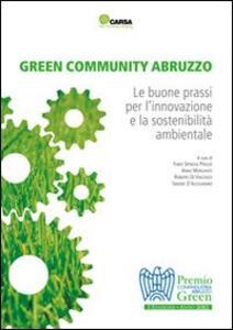 Green community Abruzzo. Le buone prassi per l'innovazione e la sostenibilità ambientale. Premio Confindustria Abruzzo green - copertina