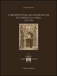 L' architettura dei domenicani in Castilla la Vieja (1450-1550) - Claudio Mazzanti - copertina