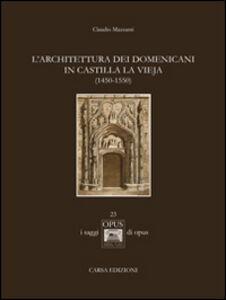 Libro L' architettura dei domenicani in Castilla la Vieja (1450-1550) Claudio Mazzanti