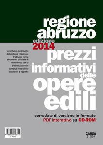 Prezzi informativi delle opere edili nella regione Abruzzo (2014). Con CD-ROM - copertina