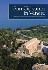 San Giovanni in Venere. Storia, arte e archeologia di un'abbazia benedettina adriatica. Ediz. a colori - copertina