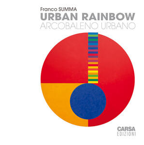 Urban rainbow. Arcobaleno urbano - Franco Summa - copertina