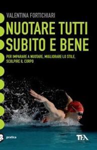 Nuotare tutti subito e bene - Valentina Fortichiari - copertina