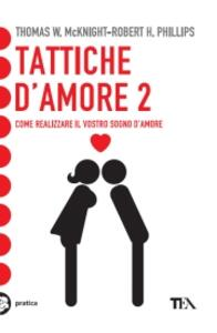 Tattiche d'amore 2 - Thomas W. McKnight,Robert H. Phillips - copertina