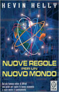 Libro Nuove regole per un nuovo mondo Kevin Kelly