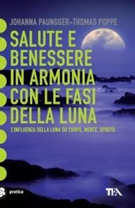 Salute e benessere in armonia con le fasi della luna - Johanna Paungger,Thomas Poppe - copertina