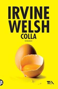 Colla - Irvine Welsh - copertina