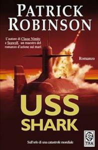 Libro Uss Shark Patrick Robinson