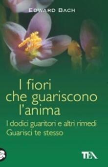 Camfeed.it I fiori che guariscono l'anima: I dodici guaritori e altri rimedi-Guarisci te stesso Image