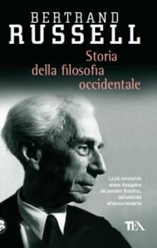 Storia della filosofia occidentale e dei suoi rapporti con le vicende politiche e sociali dall'antichità a oggi - Bertrand Russell - copertina