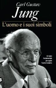 Foto Cover di L' uomo e i suoi simboli, Libro di Carl Gustav Jung, edito da TEA