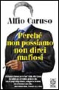 Perché non possiamo non dirci mafiosi - Alfio Caruso - copertina