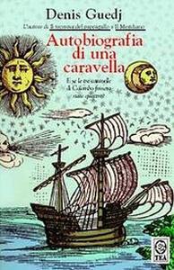 Autobiografia di una caravella - Denis Guedj - copertina