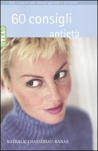 60 consigli antietà - Nathalie Chassériau-Banas - 3