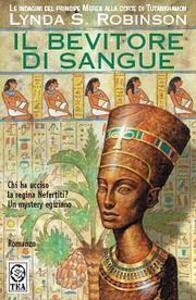 Bevitore di sangue. Le indagini del principe Meren alla corte di Tutankhamon. Vol. 5 - Lynda S. Robinson - copertina