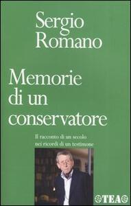 Memorie di un conservatore. Il racconto di un secolo nei ricordi di un testimone - Sergio Romano - copertina