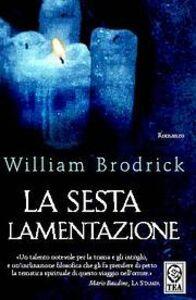 Foto Cover di La sesta lamentazione, Libro di William Brodrick, edito da TEA