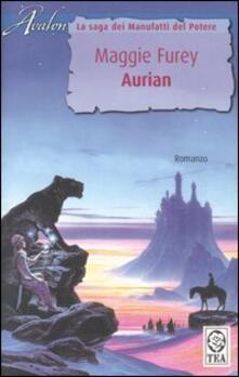 Aurian. La saga dei Manufatti del Potere - Maggie Furey - copertina