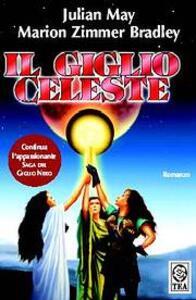 Il giglio celeste - Julian May,Marion Zimmer Bradley - copertina