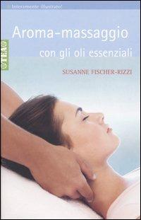 Aroma-massaggio con gli oli essenziali
