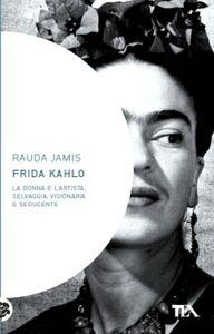 Foto Cover di Frida Kahlo, Libro di Jamis Rauda, edito da TEA