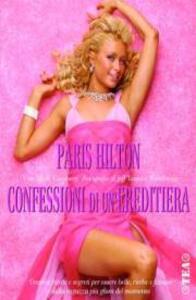 Confessioni di un'ereditiera - Paris Hilton,Merle Ginsberg - copertina
