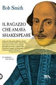 Il ragazzo che amava Shakespeare - Bob Smith - copertina