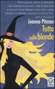Tutto sulle bionde - Joanna Pitman - copertina
