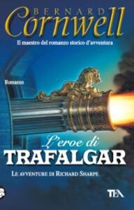 L' eroe di Trafalgar - Bernard Cornwell - copertina