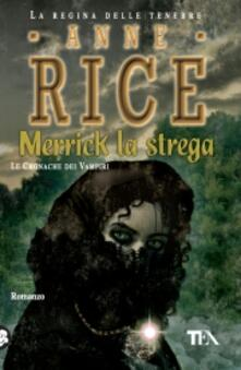Merrick la strega. Le cronache dei vampiri - Anne Rice - copertina