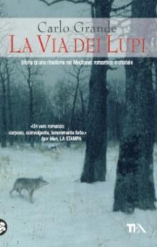 La via dei lupi. Storia di una ribellione nel Medioevo romantico e crudele.pdf