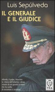 Foto Cover di Il generale e il giudice, Libro di Luis Sepúlveda, edito da TEA
