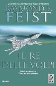 Il re delle volpi. Conclave delle ombre. Vol. 2 - Raymond E. Feist - copertina