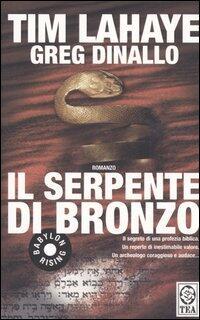 Il serpente di bronzo - Tim LaHaye - Greg Dinallo - - Libro