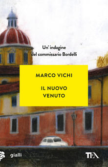 Il nuovo venuto. Un'indagine del commissario Bordelli - Marco Vichi - copertina