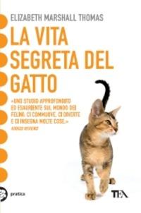 La vita segreta del gatto. La tribù della tigre