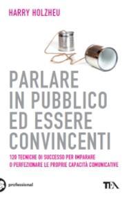 Parlare in pubblico ed essere convincenti - Harry Holzheu - copertina