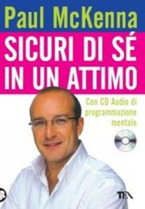 Libro Sicuri di sé in un attimo. Con CD-Audio Paul McKenna