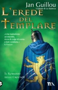 L' erede del templare. Il romanzo delle Crociate