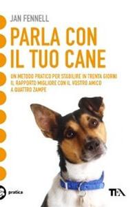 Parla con il tuo cane - Jan Fennell - copertina