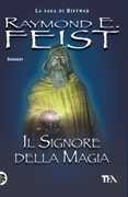 Libro Il signore della magia. La saga di Riftwar. Vol. 1 Raymond E. Feist