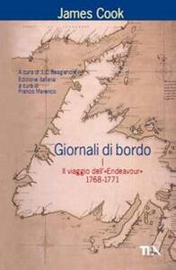 Giornali di bordo nei viaggi d'esplorazione. Vol. 1: Il viaggio dell'«Endeavour» 1768-1771. - James Cook - copertina