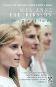 Le figlie di Hanna. Ediz. a caratteri grandi - Marianne Fredriksson - copertina