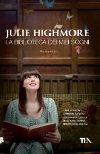 La biblioteca dei miei sogni - Julie Highmore - copertina
