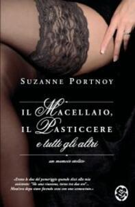Il macellaio, il pasticcere e tutti gli altri. Un memoir erotico - Suzanne Portnoy - 3